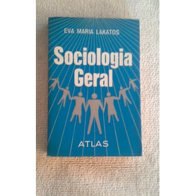 * Sociologia Geral - Eva Maria Lakatos - Livro