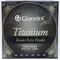 Encordoamento Giannini Titanium Violão Nylon Extra Pesada