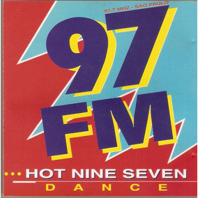 Cd 97,7 Fm - ...hot Nine Seven / Dance - Novo***