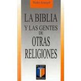 La Biblia Y Las Gentes De Otras Religiones (pas Envío Gratis