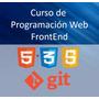 Curso Programación Web Frontend Html Css Javascript + Git