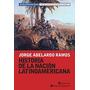 Historia De Nacion Latinoamericana - J A Ramos - Continente