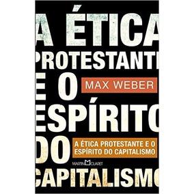A Ética Protestante E O Espírito Do Capitalismo Max Weber