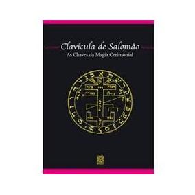 Livro Clavícula De Salomão As Chaves Da Magia Serimonial