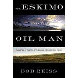 Eskimo And The Oil Man: The Battle At The Top Of, Bob Rei R1