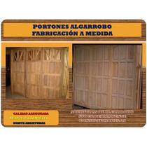 Portones Algarrobo - Puerta Y Medida - Puerta Doble