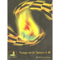 Libro De Ajedrez - Fuego En El Tablero 2 (shirov)