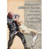 Empleo Del Perro Para Defensa Y Seguridad - Pdf