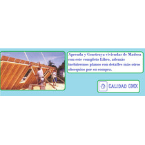 Libro Completo Para Construir Casas De Madera + Obsequio.