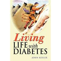 Living Life With Diabetes; Keeler, John Envío Gratis