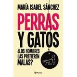 Perras Y Gatos -- María Isabel Sánchez