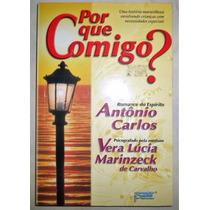 Livro Por Que Comigo ? Autor Antonio Carlos 201 Paginas