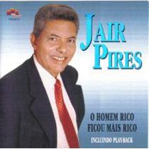 Cd Jair Pires - O Homem Rico Ficou Mais Rico / Bônus Playbac