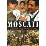 Dvd Filme Moscati - O Doutor Que Virou Santo