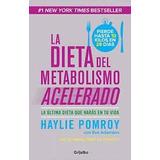 La Dieta Del Metabolismo Acelerado + Recetas Pdf Digital
