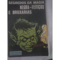 Livro Segredos Da Magia Negra-feitiços E Bruxarias