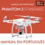 Manual Em Português Do Drone Dji Phantom 3 Standard