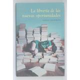 La Librería De Las Nuevas Oportunidades - Anjali Benerjee
