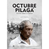 Dvd Octubre Pilaga + Libro Historia De La Crueldad Argentina