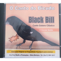 Cd Bicudo Black Bill ( Canto Goiano Clássico )