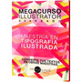 Megacurso Avan. Illustrator Maestría En Tipografía Ilustrada