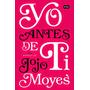 Yo Antes De Ti Despues De Ti / Jojo Moyes Libro Nuevo Fisico