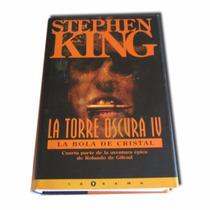Libro: La Torre Oscura Iv. La Bola De Cristal - S King - Pdf
