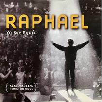 Cd Raphael Yo Soy Aquel Sus Exitos Remasterizados 2cds