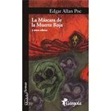 Edgar Allan Poe - La Máscara De La Muerte Roja Y Otros.