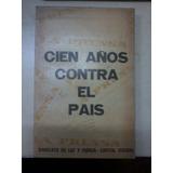 Libro Cien Años Contra El Pais Sindicato Luz Fuerza 1970