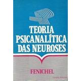 Teoria Psicanalítica Das Neuroses - Otto Fenichel