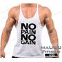 Regata Super Cavada Tank Top No Pain No Gain Musculação