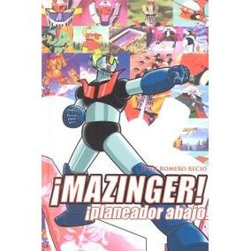 ¡mazinger ! ¡planeador Abajo! (manga Books); Jesús Romero R