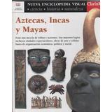 Aztecas, Incas Y Mayas- Nueva Enciclopedia Visual Clarin