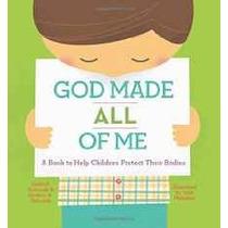 Dios Hizo All Of Me: Un Libro Para Ayudar A Los Niños Proteg