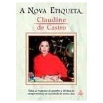 A Nova Etiqueta - Claudine De Castro