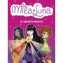 El Amuleto Mágico (mila & Luna 3) (mila Y Luna) Envío Gratis