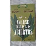 Amarse Con Los Ojos Abiertos / Jorge Bucay Y Silvia Salinas