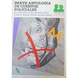 Breve Antología De Cuentos Policiales - Antología