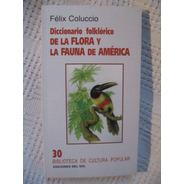 Diccionario Folklórico De La Flora Y La Fauna De América