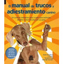 Manual De Trucos Y Adiestramiento Canino 1vol.+ 30 Fichas