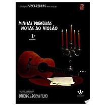 Minhas Primeiras Notas Ao Violao - 1o Volume - Othon Gomes D