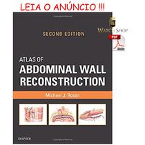 Atlas Of Abdominal Wall Reconstruction 2ª Ed. 2017 - Ebook