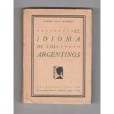 Jorge Luis Borges - El Idioma De Los Argentinos 1928 Primera