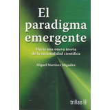 El Paradigma Emergente Martinez 2012