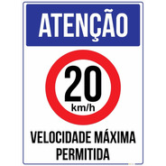 Placa Atenção Velocidade Máxima Permitida 20 Km/h 65x50