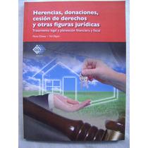 Herencias, Donaciones, Cesión De Derechos. Figuras Jurídicas