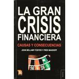 La Gran Crisis Financiera: Causas Y C. / Bellamy Foster John