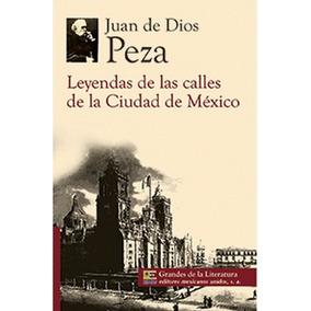 Leyendas De Las Calles De Ciudad De México J. De Dios Peza