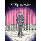 El Hipnotizador - Pablo De Santis